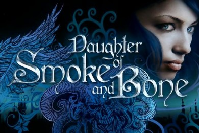 """Daughter of Smoke and Bone"""